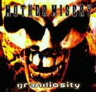 Mother Misery:grandiosity