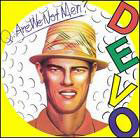 Devo:Q: Are we not men? A: We are Devo!