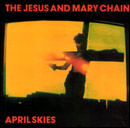 Jesus & mary chain:April skies