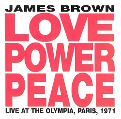 James Brown:Love Power Peace