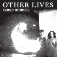 Other Lives:Tamer Animals