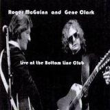 Roger McGuinn And Gene Clark:Live At The Bottom Line Club