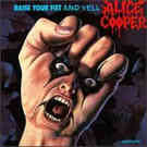 Alice Cooper: Raise your fist and yell