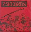 7 Seconds:Committed For Life