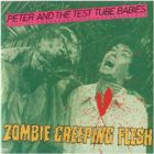 Peter And The Test Tube Babies: Zombie Creeping Flesh