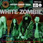 White Zombie: Astro Creep