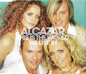 Alcazar: This Is The World We Live In