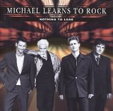 Michael Learns To Rock:Nothing To Lose