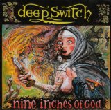 Deep Switch: Nine Inches of God
