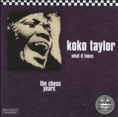 Koko Taylor: What it takes - the Chess years