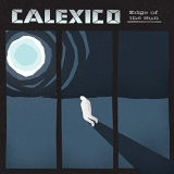 Calexico:Edge Of The Sun