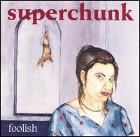 Superchunk:Foolish