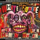 White Zombie:More Human Than Human