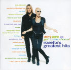 Roxette:Don't Bore Us - Get To The Chorus! Roxette's Greatest Hits