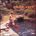 Nada surf: high/low