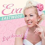 Eva Eastwood: Lyckost