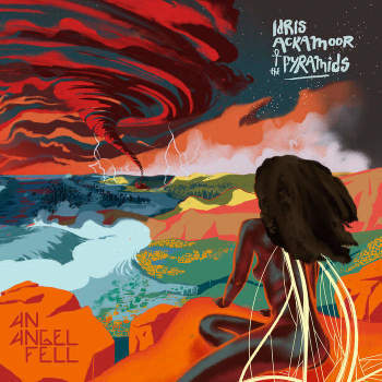 Idris Ackamoor & The Pyramids:An Angel Fell