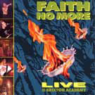 Faith No More:live at the brixton academy - you fat bastards!