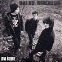 Black Rebel Motorcycle Club:Love burns