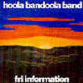 Hoola bandoola band:Fri information
