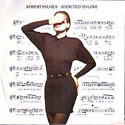 Robert Palmer:Addicted to Love