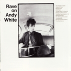 Andy White:Rave on Andy White