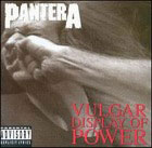 Pantera:Vulgar display of power