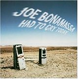 Joe Bonamassa:Had to cry today