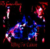 13 Candles:Killing For Culture