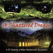 A Shattered Dream:4-D Society & Other Nocturnal Emissions