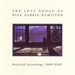 Nick Garrie-Hamilton: The Lost Songs of Nick Garrie-Hamilton