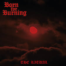 Born For Burning:The Ritual
