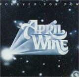 APRIL WINE:Forever for now