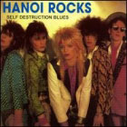 Hanoi Rocks:Self destruction blues