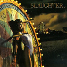 SLAUGHTER: Stick It To Ya