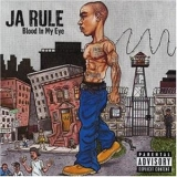 Ja rule:Blood In My Eye