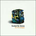 guided by voices:Do the collapse