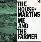 Housemartins:Me and the Farmer