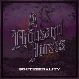 A Thousand Horses:Southernality