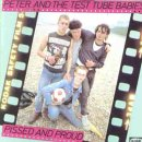 Peter And The Test Tube Babies: Pissed And Proud
