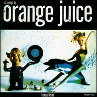 Orange Juice:texas fever