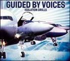 guided by voices:Isolation Drills