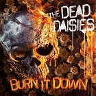 Dead Daisies: Burn It Down