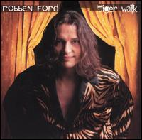 Robben Ford:Tiger Walk