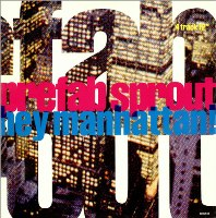 Prefab Sprout: Hey Manhattan!