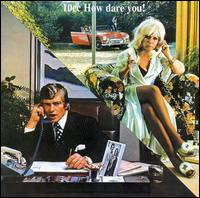 10CC:How Dare You!