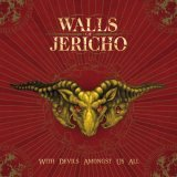 Walls Of Jericho:With Devils Amongst Us All