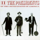Presidents of the United States of America: II