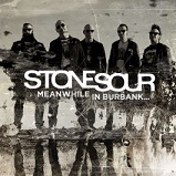 Stone Sour:Meanwhile In Burbank