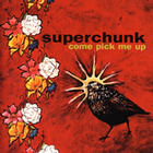 Superchunk:Come Pick Me Up